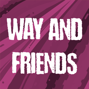 Way and Friends